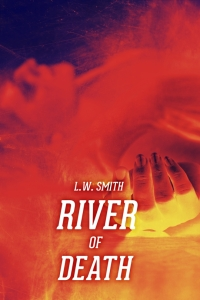 L.W. Smith: River of Death