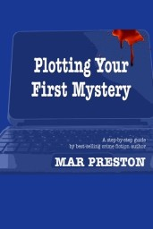 Plotting Your First Mystery: Mar Preston