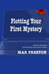 Plotting Your First Mystery: Mar Preston