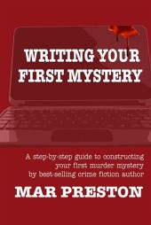 Mar Preston: Writing Your First Mystery